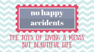 no happy accidents