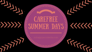 carefree summer days blog title_no happy accidents