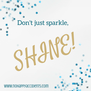 Don't just sparkle,